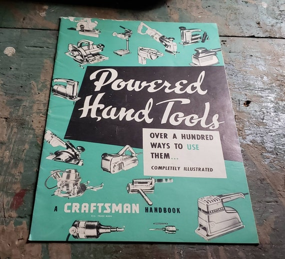 Vintage Craftsman Handbook Powered Hand Tools Over a Hundred Ways to Use Them Completely Illustrated Copyright 1959