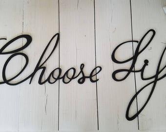 Choose Life - Custom Metal Saying