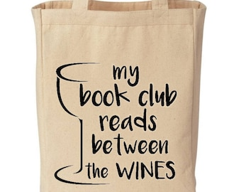 My Book Club Reads Between The Wines Funny Cotton Canvas Tote - Eco Friendly Reusable Grocery Bag