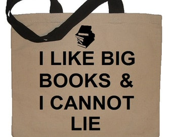 I Like Big Books And I Cannot Lie Funny Reusable Cotton Canvas Tote Bag - Eco Friendly in Natural / Black