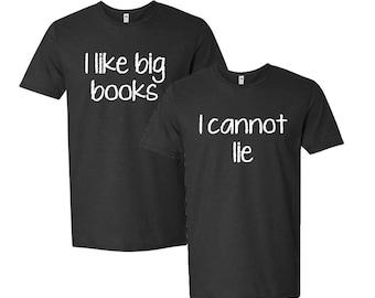 I Like Big Books And I Cannot Lie Funny Matching Couple T-Shirt Set Best Friend Gift