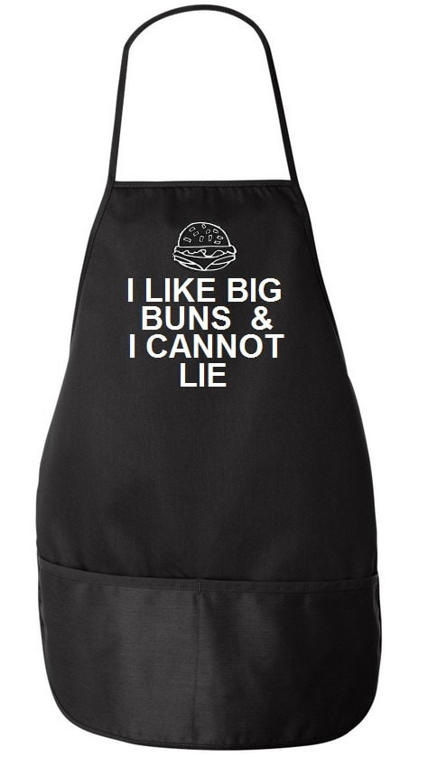 I Like Big Buns And I Cannot Lie Apron Father's Day Gift Idea Father Dad Grandfather - Black and White