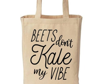 Beets Don't Kale My Vibe Funny Cotton Canvas Tote - Eco Friendly Reusable Grocery Bag