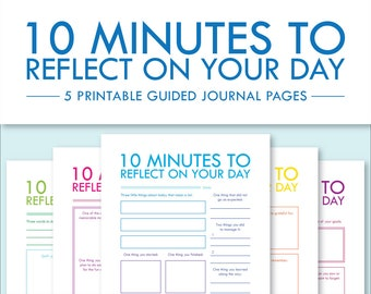 10 Minutes to Reflect on Your Day -- 5 Printable Guided Journal Pages -- Letter, Half Letter, A4, A5 -- PDF Printables