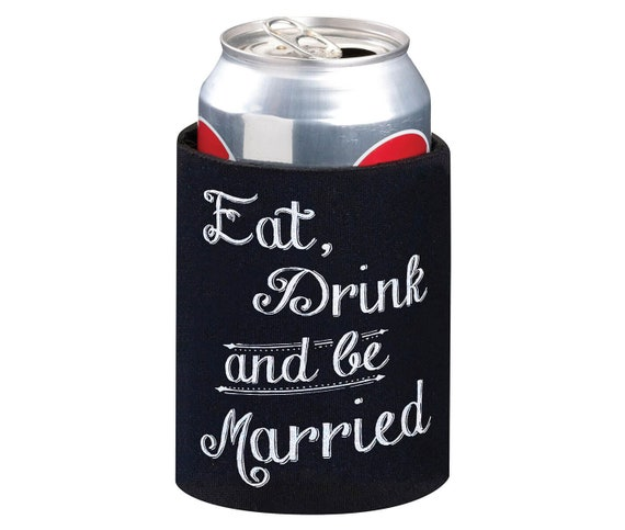 Wedding Favors, Cup Cozy, Eat Drink and be Married Can Cozy, Wedding Beverage Cozy, Reception Favors