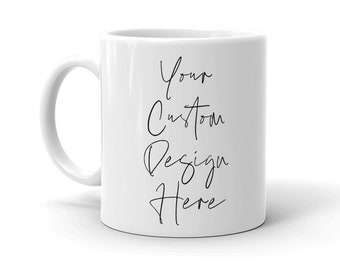 Personalized Coffee Mug, Custom Mug, Tea Mug, Mug for Mom, Printed Mug, Personalized Mug, Coffee Cup, Quote Mug, Mug Gift, Ceramic Mug, 11oz