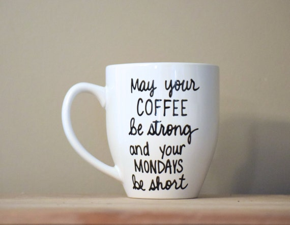 May Your Coffee Be Strong And Your Mondays Be Short Monday Etsy