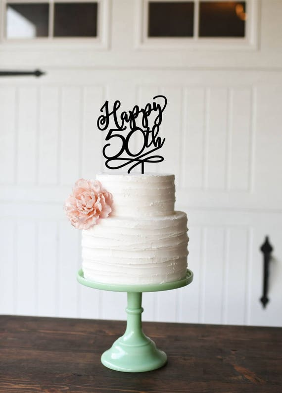 50th Birthday Cake Topper Happy 50th Birthday Cake Topper Etsy