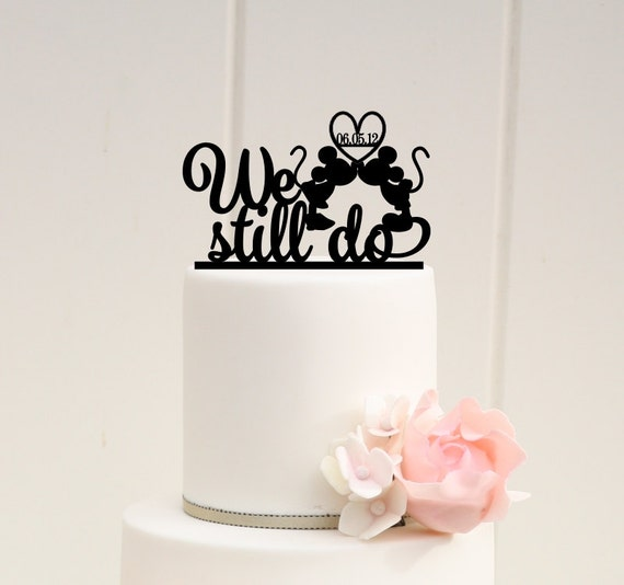 Mickey and Minnie Anniversary Cake Topper We Still Do Cake | Etsy