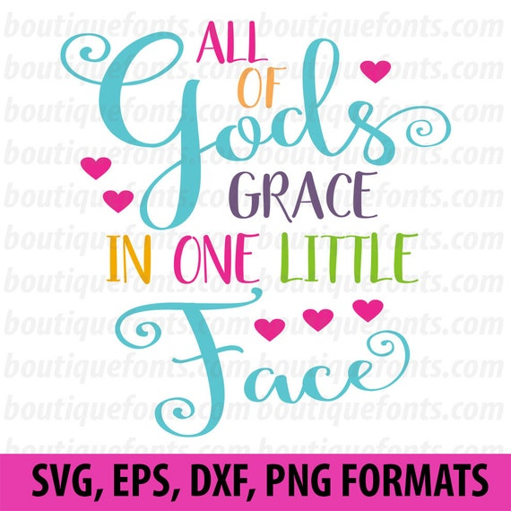All Of Gods Grace In One Little Face Svg Cut File Instant Etsy