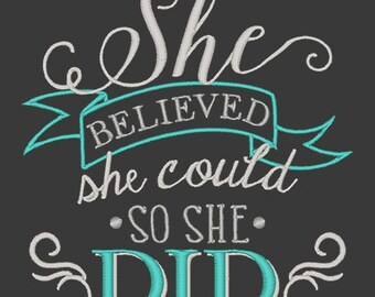 She Believed She Could Embroidery Design - Instant Download