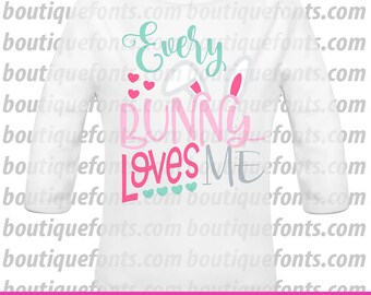Every Bunny Loves Easter SVG Cut File - Instant Download