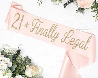 21 & Finally Legal - Birthday Sash - 21st Birthday Sash - Birthday Party _Birthday