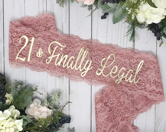 21 & Finally Legal - Birthday Sash - 21st Birthday Sash - Birthday Party - Lace Birthday Sash - Lace Sash