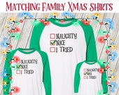 Christmas T-shirt, Matching Family Xmas-Naughty, Nice or You Tried Personalized for your Family, not everyone has been Nice (XMAS-11)