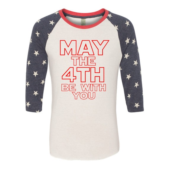 May The 4th Be With You Merchandise: 4th Of July May The Fourth Be With You Star Wars T-shirt