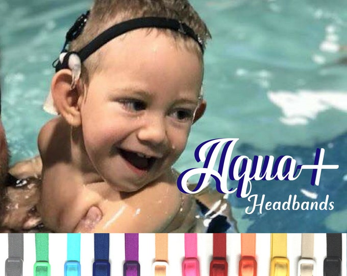Aqua+ Headband for Cochlear N5, N6, N7 water wear - Adjustable Length - Silicone lined - Non Slip Grip - for all ages and activities.