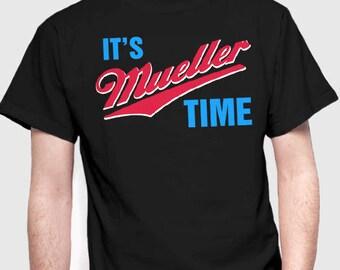 e801a0a6 It's Mueller Time. Robert Mueller Shirt. Resist Resistance Tee. America USA  Election T-Shirt. Anti Trump Shirt. Impeach. Election. Vote