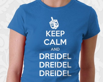 Keep Calm and Dreidel  Shirt | Hanukkah T-shirt | Chanukkah Gift | Keep Calm T-shirt | Funny Shirt | Funny T-shirt | Jewish Clothing