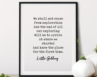 Little Gidding quote wall art picture gift T.S Eliot poster decor print