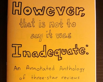 However, That is Not To Say it Was Inadequate: An Annotated Anthology of Three-Star Reviews