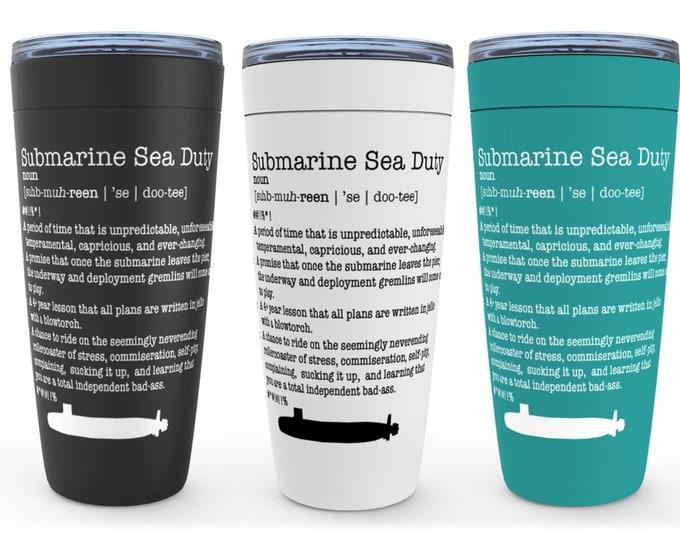 Submarine Sea Duty 20oz Drink Tumbler Submariner Spouse Wife Husband Girlfriend Boyfriend Gift