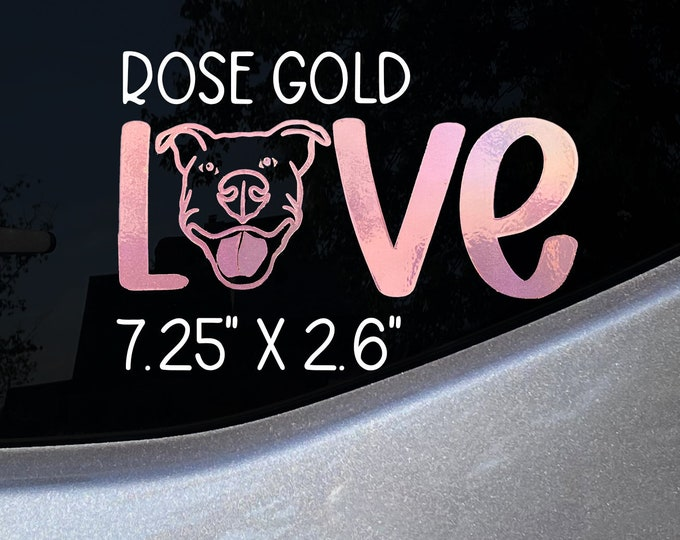 Rose Gold Pit Bull LOVE Decal- also available in white Pitbull Car Decal