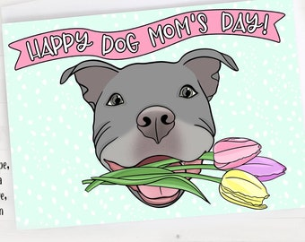 "5x7"" Happy Dog Mom's Day Greeting Card Mother's Day Pitbull Mom *FAST SHIPPING*"
