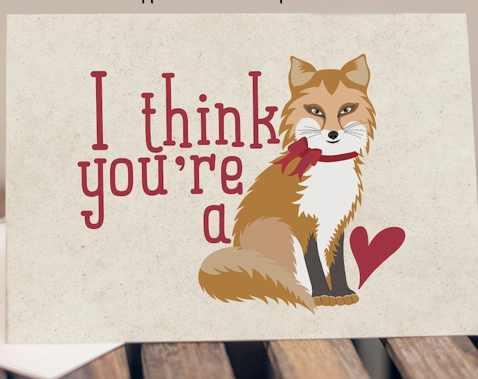 """5x7"""" Cardstock Valentine Love Anniversary Card """"I Think You're A Fox"""" FAST SHIPPING"""