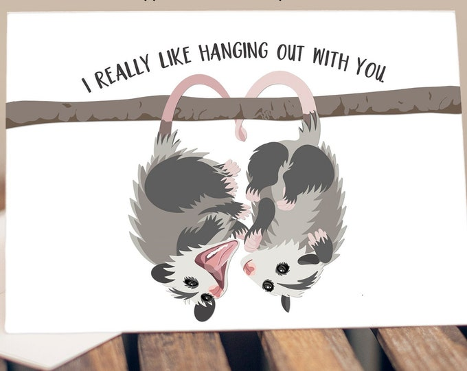 """5x7"""" Cardstock Opossum Valentine Love Anniversary Friendship Card Possum """"I Really Like Hanging Out With You"""" FAST SHIPPING"""
