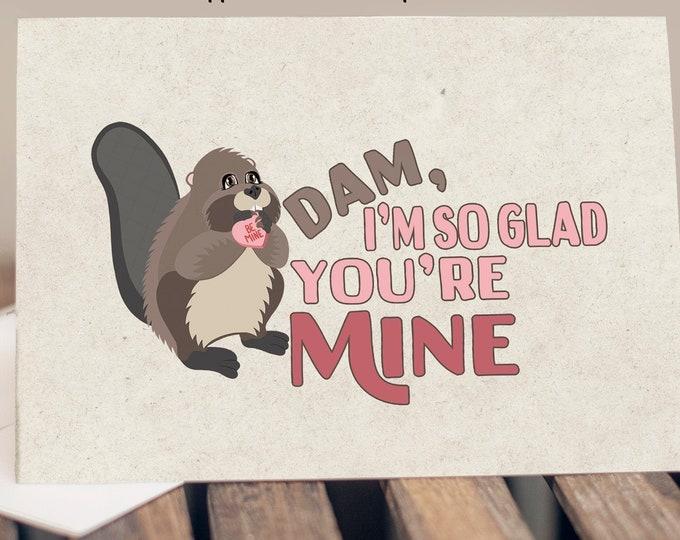 "5x7"" Cardstock Valentine Love Anniversary Card Beaver ""Dam I'm So Glad You're Mine"" FAST SHIPPING"