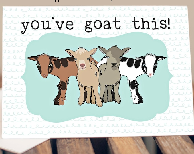 """5x7"""" """"You've Goat This!"""" Baby Goats Greeting Card  *FAST SHIPPING*"""