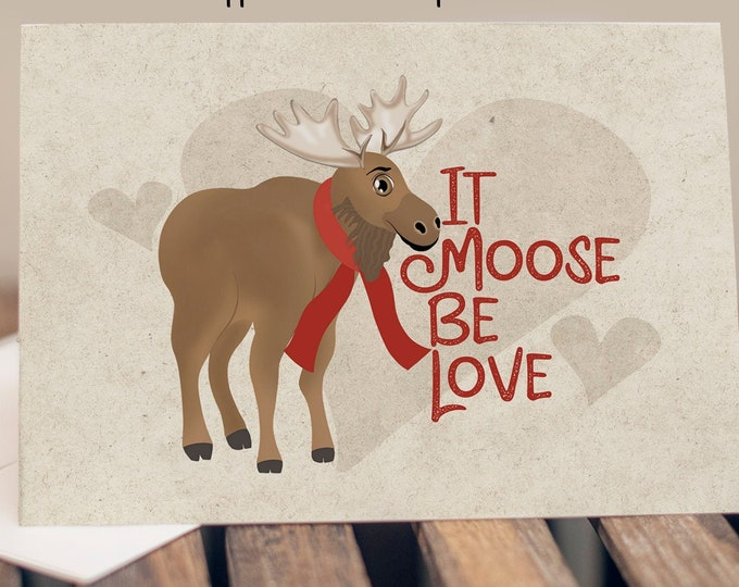 """5x7"""" Cardstock Valentine Love Anniversary Card """"It Moose Be Love"""" FAST SHIPPING"""