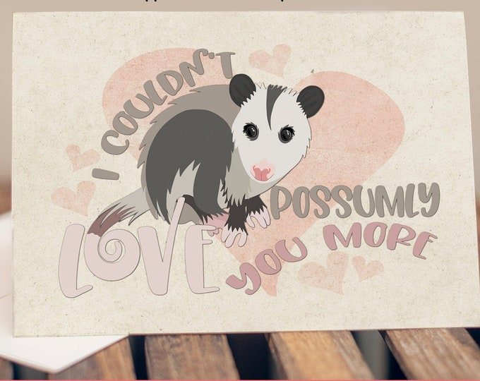 """5x7"""" Cardstock Valentine Love Anniversary Card Possum """"I Couldn't Possumly Love You More"""" FAST SHIPPING"""