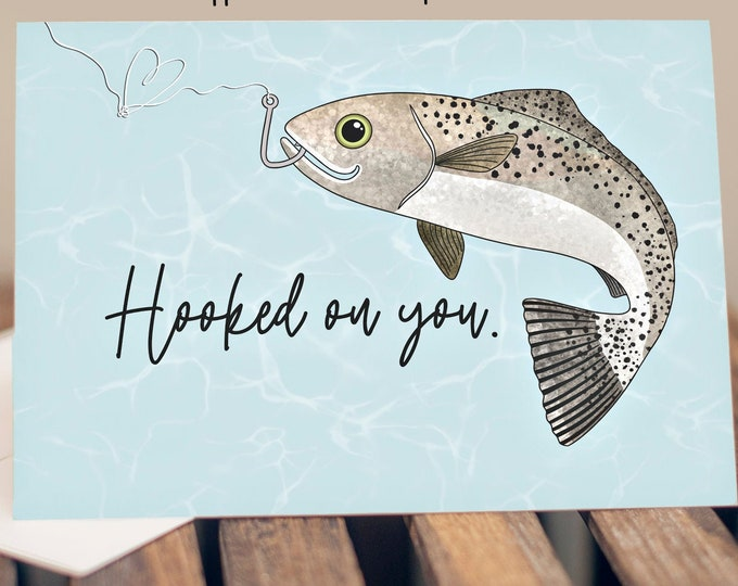 """5x7"""" """"Hooked On You"""" Greeting Card Birthday Love Anniversary Fishing Themed Speckled Trout Card *FAST SHIPPING*"""