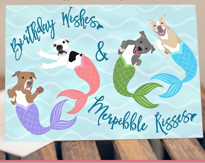 "5x7"" Happy Birthday Greeting Card Mermaid Pit Bull ""Birthday Wishes and Merpibble Kisses"" Pitbull Pittie Pibble FAST SHIPPING"