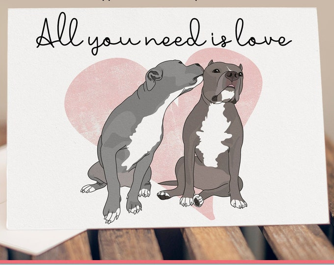 """5x7"""" Pit Bull """"All You Need is Love"""" Card Pitbull Anniversary Love Friendship Greeting Card"""