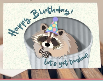 "5x7"" Raccoon ""Happy Birthday Let's Get Trashed"" Birthday Card * FAST SHIPPING"