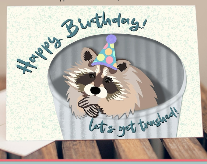 """5x7"""" Raccoon """"Happy Birthday Let's Get Trashed"""" Birthday Card * FAST SHIPPING"""