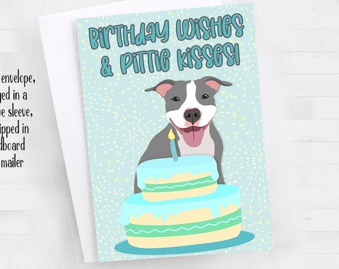 "5x7"" Pitbull ""Birthday Wishes & Pittie Kisses"" Happy Birthday Greeting Card Pit Bull Pittie Pibble FAST SHIPPING"