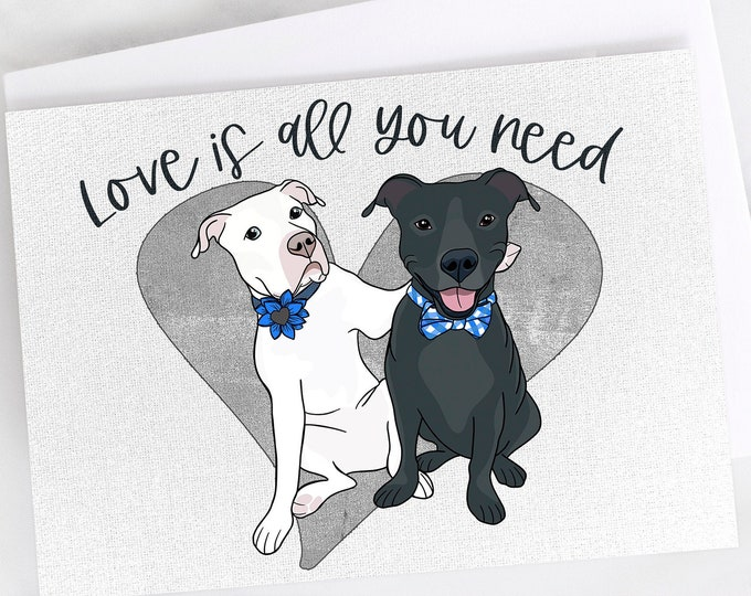"""5x7"""" Pit Bull Greeting Card """"Love Is All you Need"""" PitBull Anniversary Valentine Birthday Love Friendship Greeting Card *FAST SHIPPING*"""