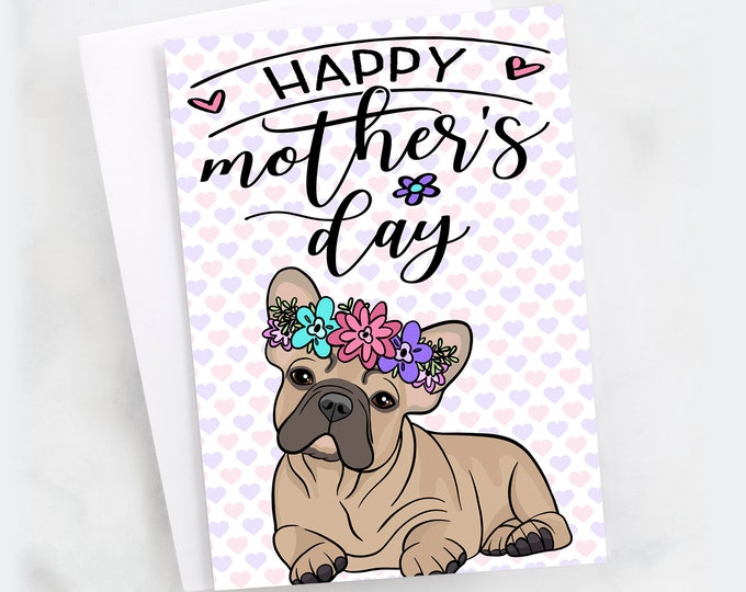 """5x7"""" Happy Mother's Day Greeting Card Dog Mom French Bulldog Fawn Frenchie Flower Crown *FAST SHIPPING*"""