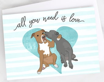"5x7"" Pit Bull ""All You Need is Love"" Card Anniversary Love Friendship Red Pitbull Grey Pit Bull Greeting Card"