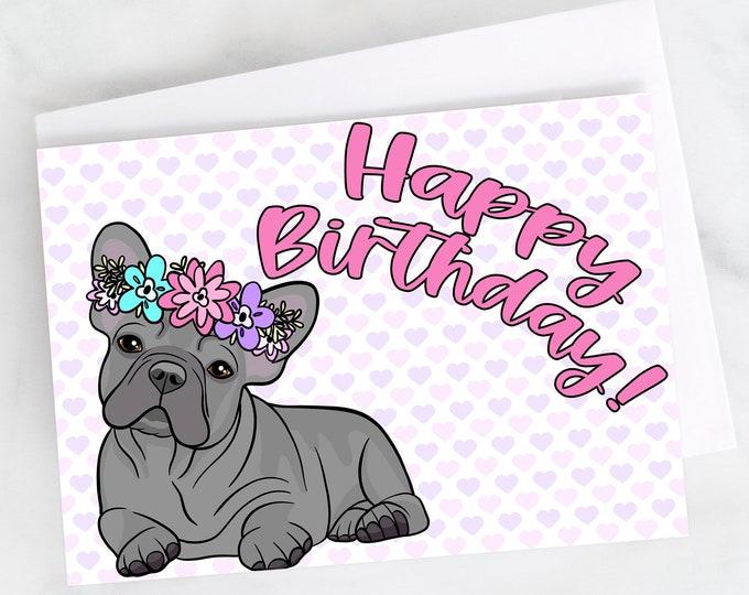 "5x7"" French Bulldog Happy Birthday Greeting Card Grey Frenchie Flower Crown Birthday Card FAST SHIPPING"