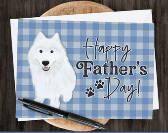 "5x7"" Samoyed ""Happy Father's Day"" Greeting Card Father's Day Samoyed Dad *FAST SHIPPING*"