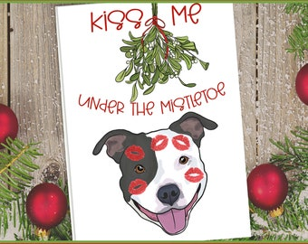 "5x7"" ""Kiss Me Under The Mistletoe"" Christmas Card Pit Bull Pitbull Pittie Kisses Pitbulls Holiday Card  FAST SHIPPING"