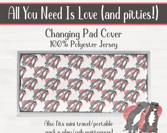 All You Need Is Love (and pitties!) Pit bull Changing Pad Cover Pitbull Baby Shower Gift *Free Shipping*