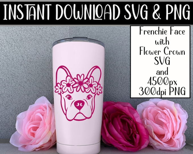 svg Frenchie French Bulldog Face with Flower Crown for crafters and vinyl cutting svg and png files Instant Digital Download