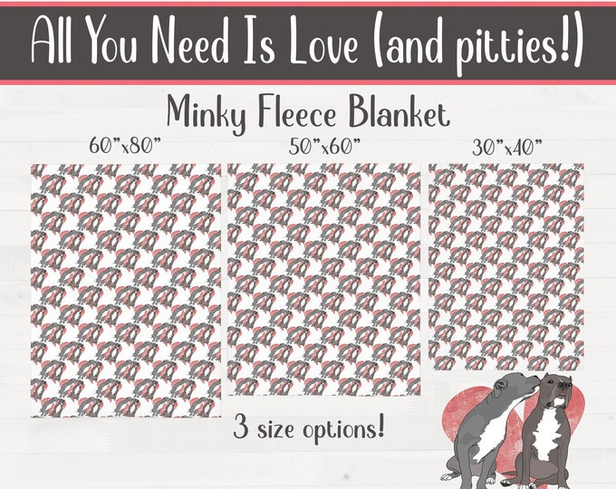 All You Need Is Love (and pitties!) Minky Fleece Pitbull Throw Blanket Pit bull Baby Shower Housewarming Wedding Gift *FREE SHIPPING*