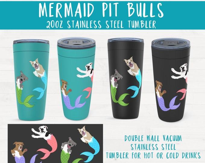 Mermaid Pit Bulls Pitbull 20oz Drink Tumbler Pit Bull Birthday Housewarming Wedding Gift